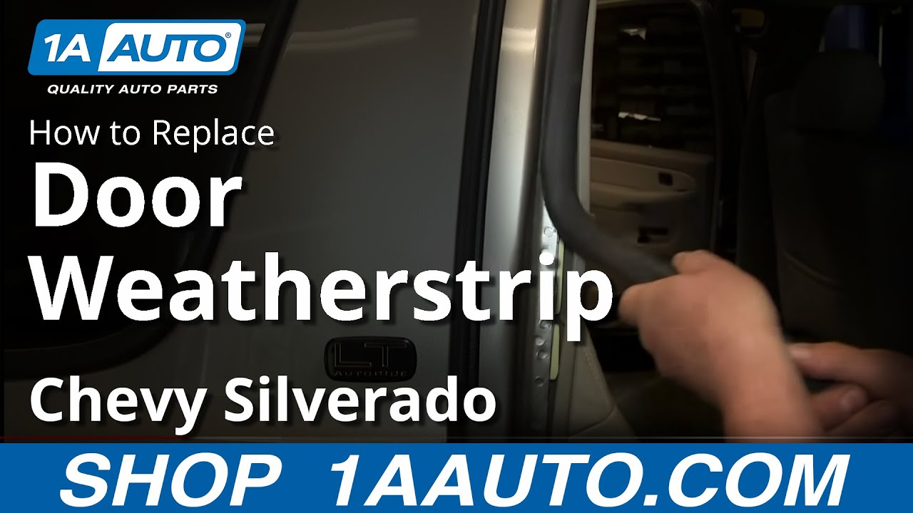 How To Replace Door Weatherstrip Seal 99 06 Chevy