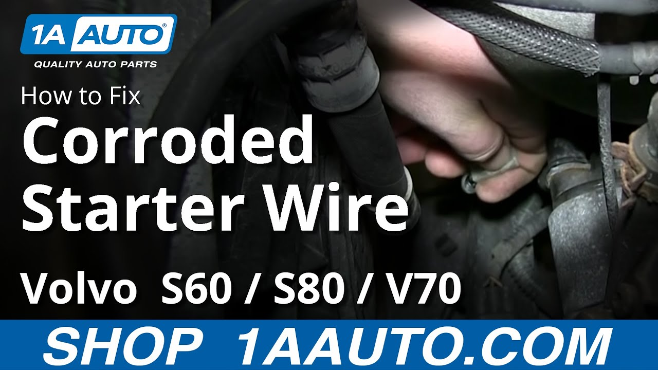 Volvo S60 S80 V70 Corroded Starter Wire Engine Will Not Crank or Turn Over
