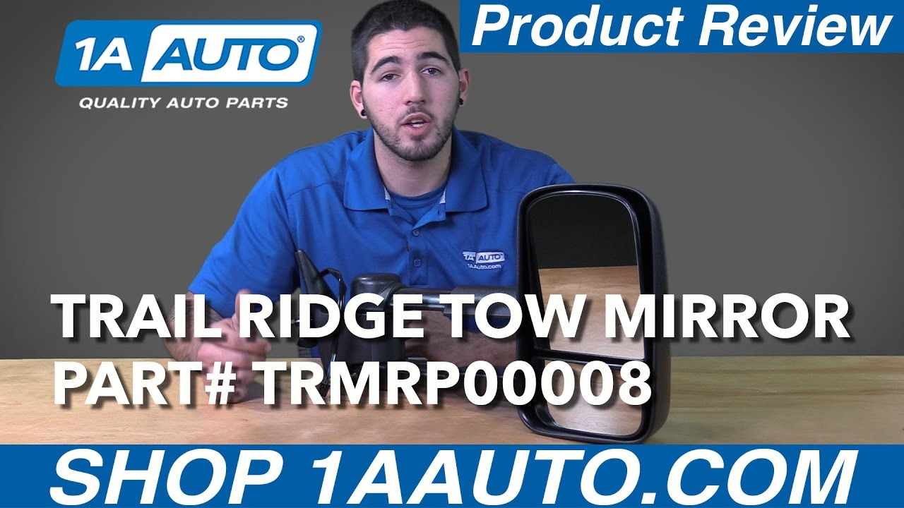 1A Auto Product Review - Trail Ridge Tow Mirrors TRMRP00008