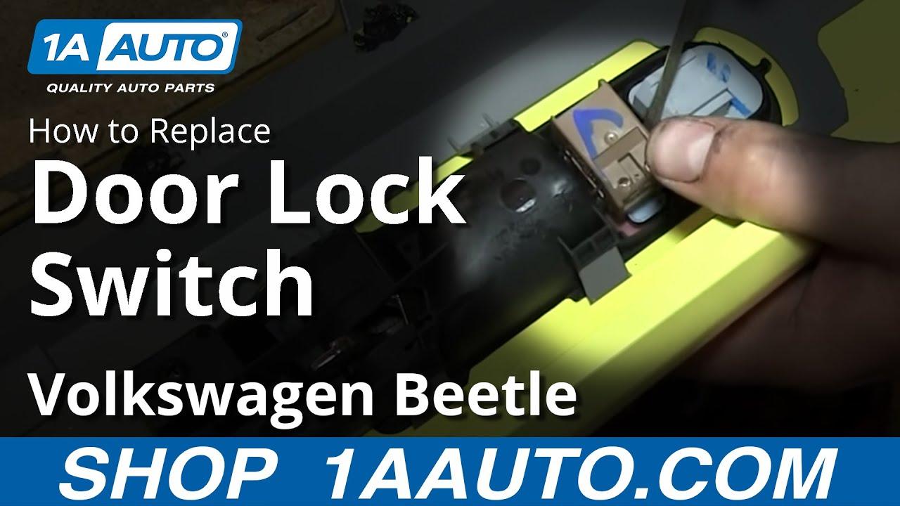 How To Replace Door Lock Switch 2001 Volkswagen Beetle