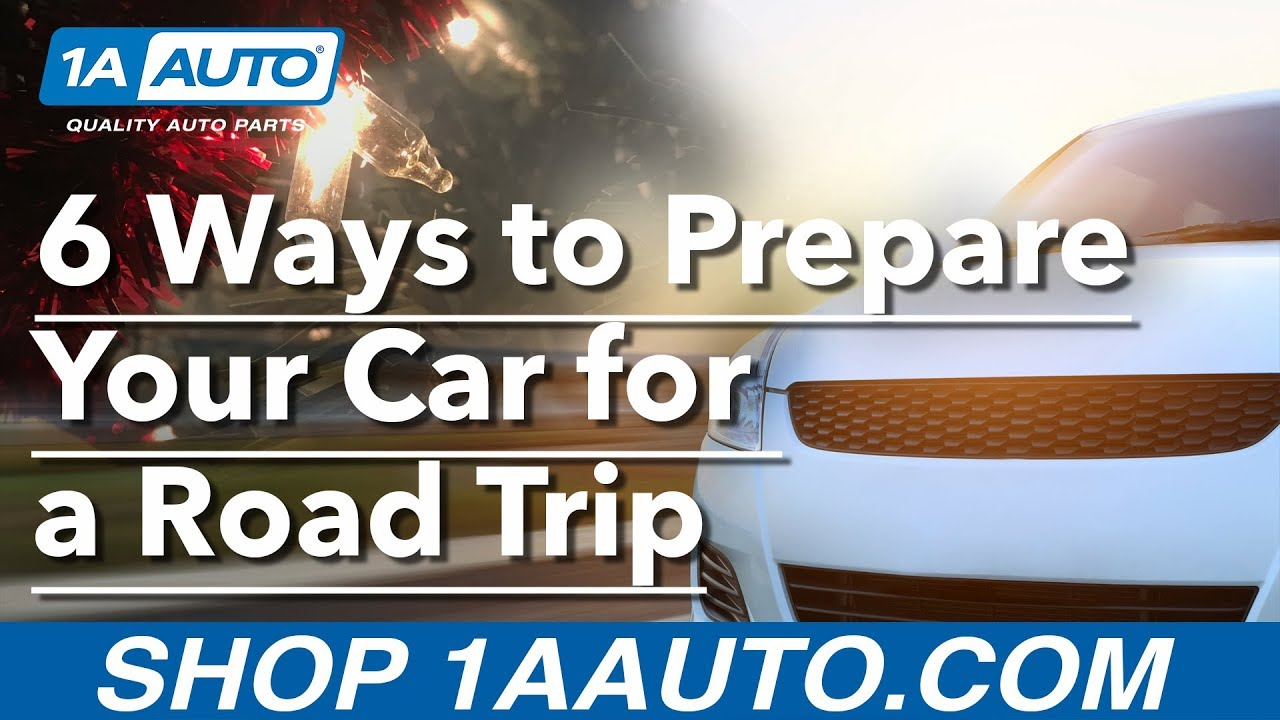 Top 6 Ways to Prepare Your Car for a road trip, travel or vacation