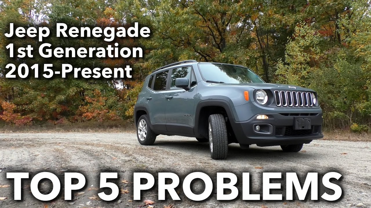 Top 5 Problems Jeep Renegade 1st Generation 2015-Present