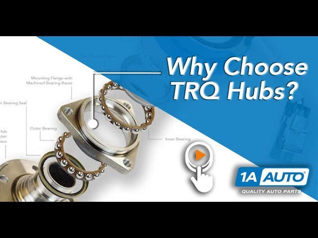 Why Choose TRQ Wheel Bearing and Hub Assemblies for Your Vehicle