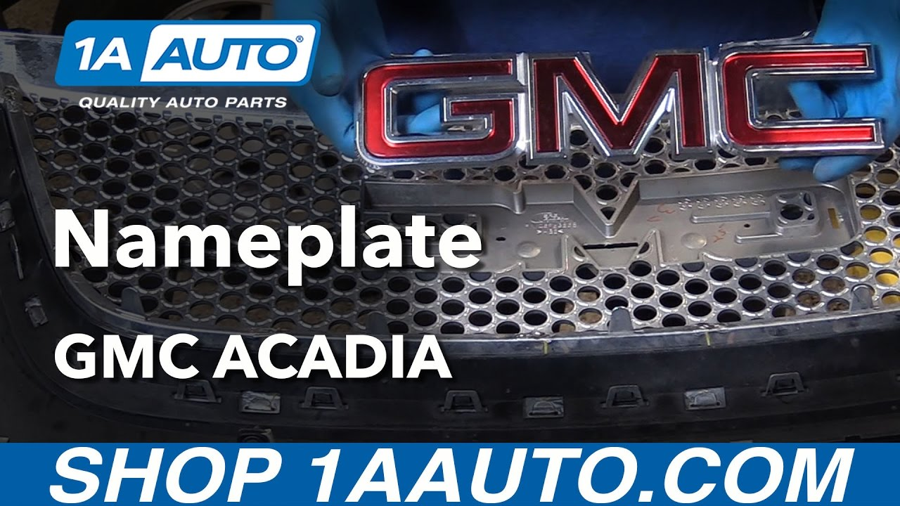 How to Replace Grille Mounted Nameplate 07-16 GMC Acadia