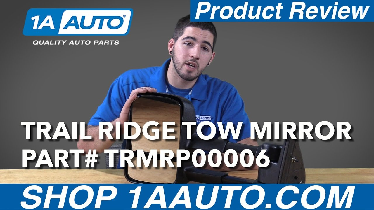 1A Auto Product Review - Trail Ridge Tow Mirror TRMRP00006