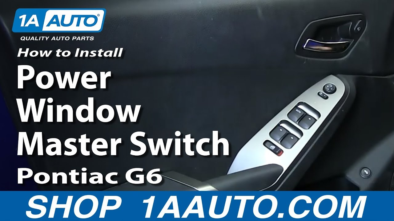 How to Replace Master Power Window Switch 05-08 Pontiac G6