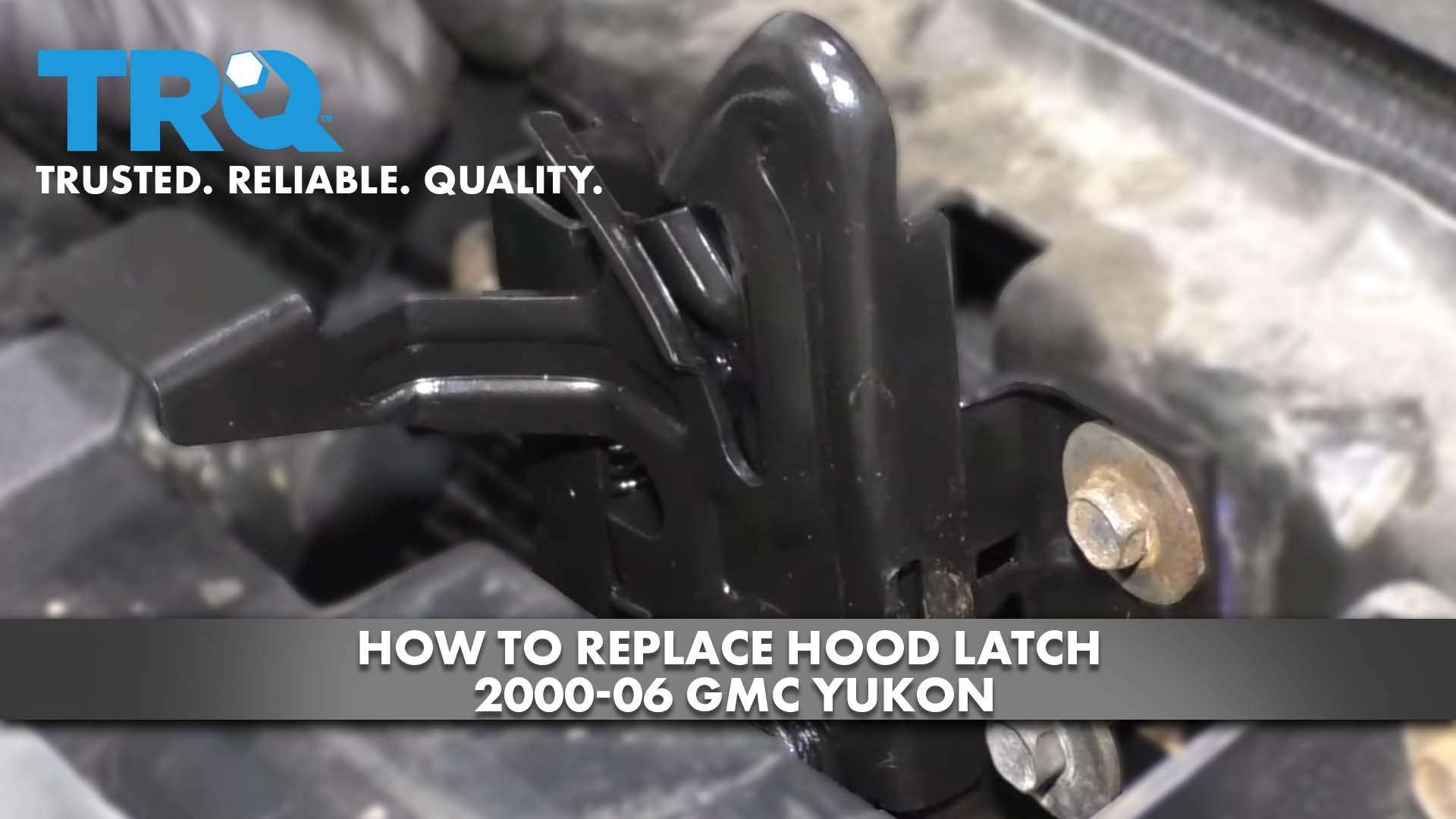 How to Replace Hood Latch 2000-06 GMC Yukon